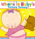 Where Is Baby's Yummy Tummy?: A Karen Katz Lift-the-flap Book (Board book)