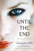 Until the End: Includes The Party, The Dance, and The Graduation (Paperback)