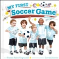 My First Soccer Game (Hardcover)