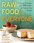 Raw Food for Everyone: Essential Techniques and 300 Simple-to-Sophisticated Recipes (Paperback)