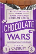 Chocolate Wars: The 150-year Rivalry Between the World's Greatest Chocolate Makers (Paperback)
