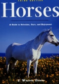 Horses: A Guide to Selection, Care and Enjoyment (Paperback)