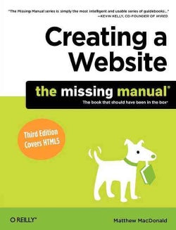 Creating a Website the Missing Manual: The Book That Should Have Been in the Box (Paperback)