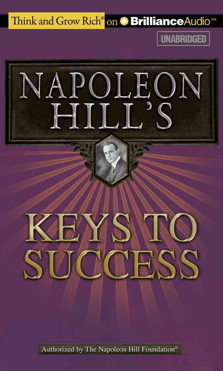 Napoleon Hill's Keys to Success: The 17 Principles of Personal Achievement (CD-Audio)