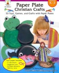 Paper Plate Christian Crafts, Grades K-3: 53 Toys, Games, and Crafts With Paper Plates (Paperback)