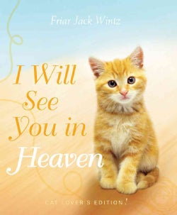 I Will See You in Heaven: Cat Lover's Edition (Hardcover)