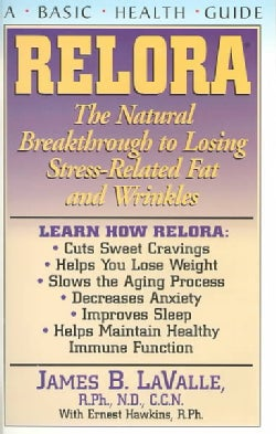 Relora: The Natural Breakthrough to Losing Stress-Related Fat and Wrinkles (Paperback)