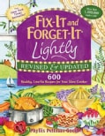 Fix-It and Forget-It Lightly: 600 Healthy Low-Fat Recipes for Your Slow Cooker (Paperback)
