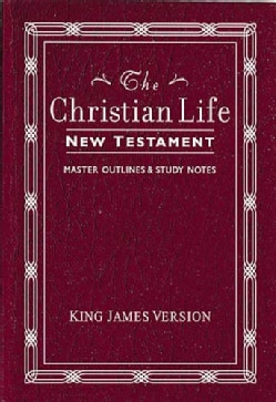 The Christian Life New Testament: King James Version, Burgundy, Leatherflex (Paperback)