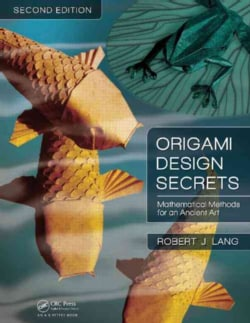 Origami Design Secrets: Mathematical Methods for an Ancient Art (Paperback)