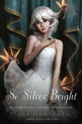So Silver Bright (Hardcover)