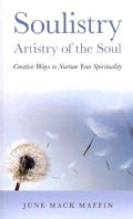 Soulistry: Artistry of the Soul: Creative Ways to Nurture Your Spirituality (Paperback)