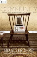 Community: Taking Your Small Group Off Life Support (Paperback)