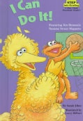 I Can Do It: Featuring Jim Henson's Sesame Street Muppets (Hardcover)
