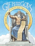 Gifts from the Gods: Ancient Words & Wisdom from Greek & Roman Mythology (Hardcover)