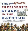 The President's Stuck in the Bathtub: Poems about the Presidents (Hardcover)