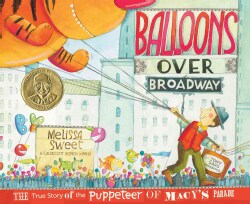 Balloons over Broadway: The True Story of the Puppeteer of Macy's Parade (Hardcover)