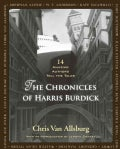 The Chronicles of Harris Burdick: 14 Amazing Authors Tell the Tales (Hardcover)