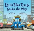 Little Blue Truck Leads the Way (Board book)