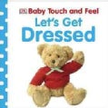 Let's Get Dressed (Board book)