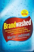 Brandwashed: Tricks Companies Use to Manipulate Our Minds and Persuade Us to Buy (Hardcover)