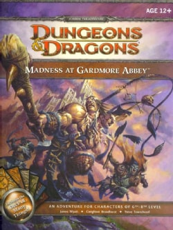Madness at Gardmore Abbey: An Adventure for Characters of 6th - 8th Level (Game)