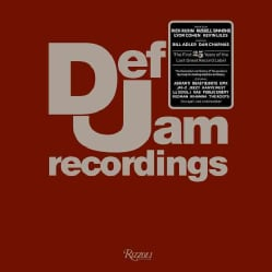 Def Jam Recordings: The First 25 Years of the Last Great Record Label (Hardcover)