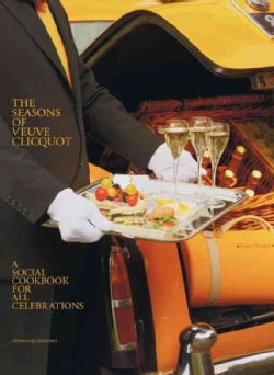 The Seasons of Veuve Clicquot: A Social Cookbook for All Celebrations (Hardcover)