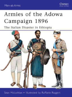 Armies of the Adowa Campaign 1896: The Italian Disaster in Ethiopia (Paperback)
