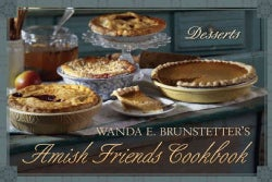 Wanda E. Brunstetter's Amish Friends Cookbook: Desserts (Hardcover)