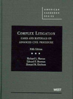 Complex Litigation: Cases and Materials on Advanced Civil Procedure (Hardcover)