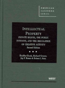 Intellectual Property: Private Rights, the Public Interest, and the Regulation of Creative Activity (Hardcover)