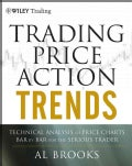 Trading Price Action Trends: Technical Analysis of Price Charts Bar by Bar for the Serious Trader (Hardcover)