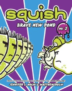 Squish 2: Brave New Pond (Paperback)