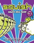 Squish 2: Brave New Pond (Hardcover)
