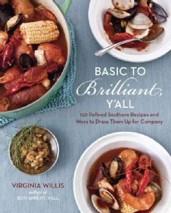 Basic to Brilliant, Y'all: 150 Refined Southern Recipes and Ways to Dress Them Up for Company (Hardcover)