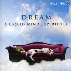 Liquid Mind - Dream: A Liquid Mind Experience