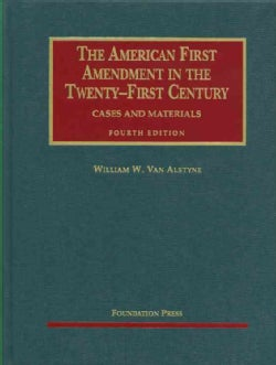 The American First Amendment in the Twenty-First Century: Cases and Materials (Hardcover)