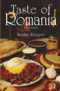 Taste of Romania: Its Cookery and Glimpses of Its History, Folklore, Art, Literature, and Poetry (Paperback)