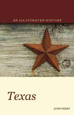 Texas: An Illustrated History (Paperback)
