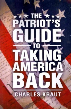 The Patriot's Guide to Taking America Back (Paperback)