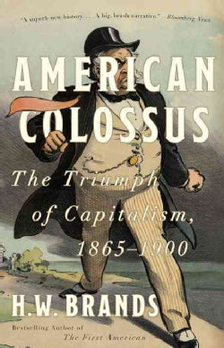 American Colossus: The Triumph of Capitalism, 1865-1900 (Paperback)