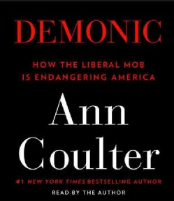 Demonic: How the Liberal Mob Is Endangering America (CD-Audio)
