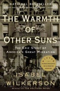 The Warmth of Other Suns: The Epic Story of America's Great Migration (Paperback)