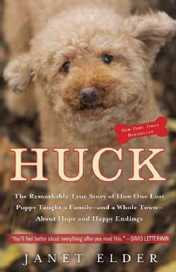 Huck: The Remarkable True Story of How One Lost Puppy Taught a Family--and a Whole Town--about Hope and Happy End... (Paperback)