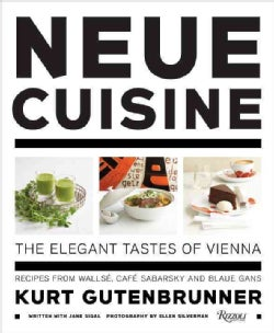 Neue Cuisine: The Elegant Tastes of Vienna : Recipes from Wallse, Cafe Sabarsky and Blaue Gans (Hardcover)