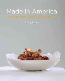 Made in America: Our Best Chefs Reinvent Comfort Food (Hardcover)