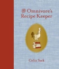 The Omnivore's Recipe Keeper: A Treasury for Favorite Meals and Kitchen Resources (Hardcover)