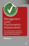 Management Level Psychometric Assessments: Over 400 Numerical, Verbal and Non-Verbal Practice Questions to help y... (Paperback)