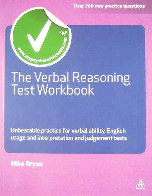 The Verbal Reasoning Test Workbook: Unbeatable Practice for Verbal Ability, English Usage and Interpretation and ... (Paperback)